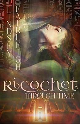 Ricochet Through Time by Lindsey Fairleigh