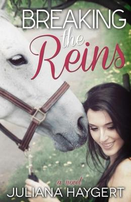 Breaking the Reins by Juliana Haygert