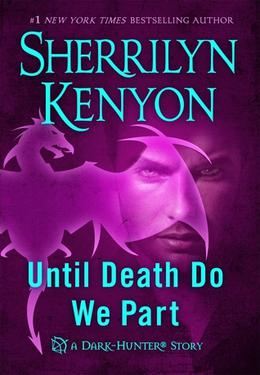 Until Death We Do Part by Sherrilyn Kenyon