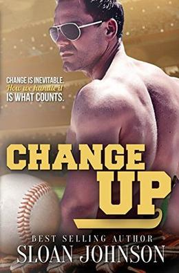 Change Up by Sloan Johnson
