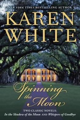 Spinning the Moon by Karen White