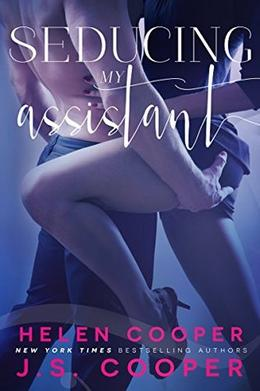 Seducing My Assistant by J.S. Cooper, Helen Cooper