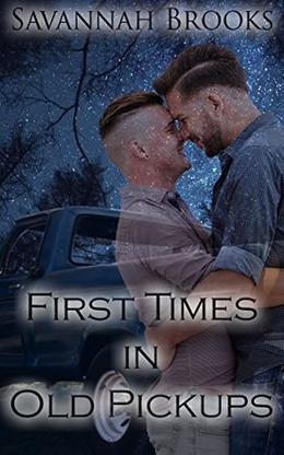 First Times in Old Pickups by Savannah Brooks
