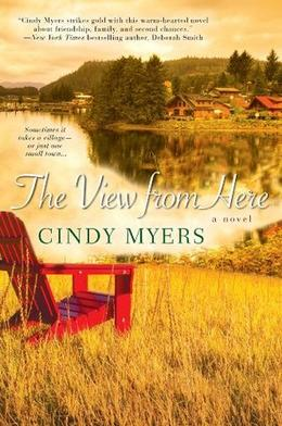 The View From Here by Cindy Myers