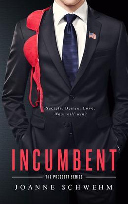 Incumbent: A Prescott Novel by Joanne Schwehm