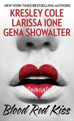 Blood Red Kiss by Kresley Cole, Larissa Ione, Gena Showalter