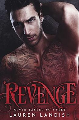 Revenge: An Alpha Billionaire Romance by Lauren Landish