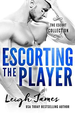 Escorting the Player by Leigh James
