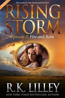 Fire and Rain, Season 2, Episode 5 by R.K. Lilley, Julie Kenner, Dee Davis