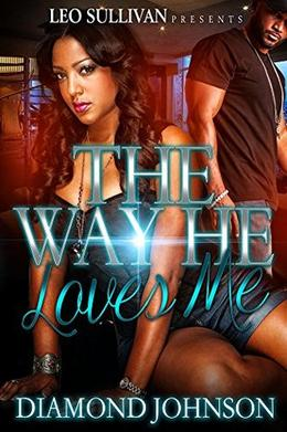 The Way He Loves Me by Diamond Johnson