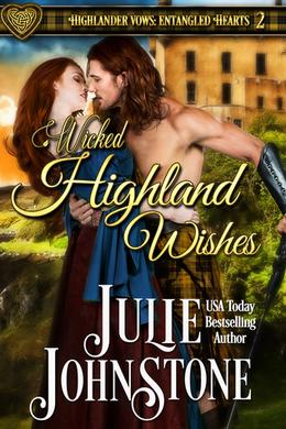 Wicked Highland Wishes by Julie Johnstone