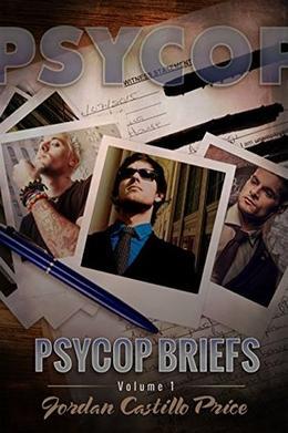 PsyCop Briefs: Volume 1 by Jordan Castillo Price