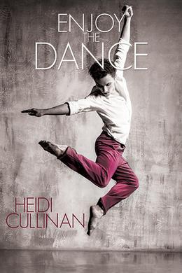 Enjoy the Dance by Heidi Cullinan