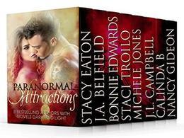 Paranormal Attractions: A Boxed Set of 8 Steamy Romances by Stacy Eaton, J.A. Belfield, Bonnie Edwards, Staci Troilo, Michele Jones, J.L. Campbell, Calinda B, Nancy Gideon