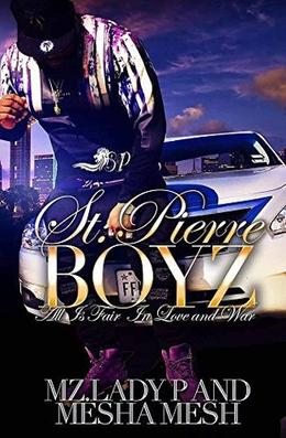 St. Pierre Boyz: All Is Fair in Love and War by Mz. Lady P, Mesha Mesh