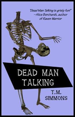 Dead Man Talking by T.M. Simmons