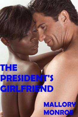 Dutch and Gina: The President's Girlfriend by Mallory Monroe