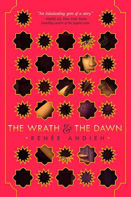 The Wrath & the Dawn by Renee Ahdieh