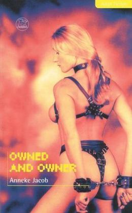 Owned and Owner by Anneke Jacob