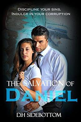 The Salvation of Daniel by D.H. Sidebottom