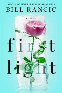 First Light by Bill Rancic, Barbara Keel