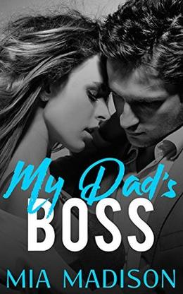 My Dad's Boss by Mia Madison