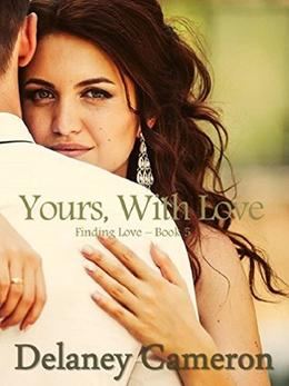 Yours, With Love by Delaney Cameron