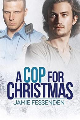 A Cop for Christmas by Jamie Fessenden