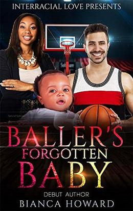Baller's Forgotten Baby by Bianca Howard, Interracial Love