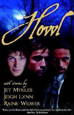 Howl by Jet Mykles, Raine Weaver, Jeigh Lynn