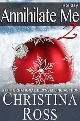 Annihilate Him: Holiday by Christina Ross