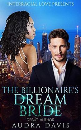 The Billionaire's Dream Bride by Audra Davis, Interracial Love