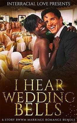 I Hear Wedding Bells by Interracial Love, Violet Jackson, Tasha Jones, Tyra Brown, Alisha Johnson