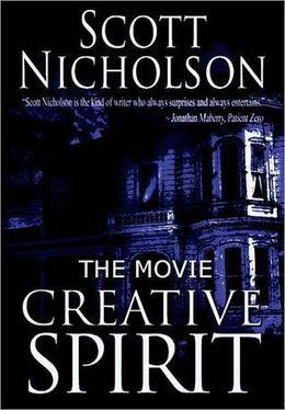 Creative Spirit: The Screenplay by Scott Nicholson