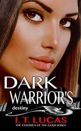 Dark Warrior's Destiny by I.T. Lucas