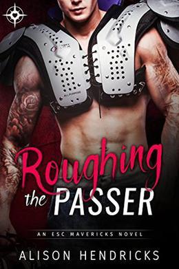 Roughing the Passer by Alison Hendricks