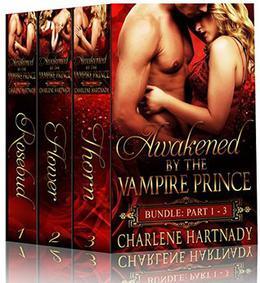 Awakened by the Vampire Prince Bundle by Charlene Hartnady