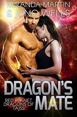 Dragon's Mate by Miranda Martin, Juno Wells