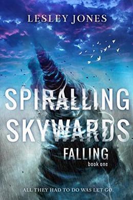 Spiralling Skywards: Book One Falling by Lesley Jones