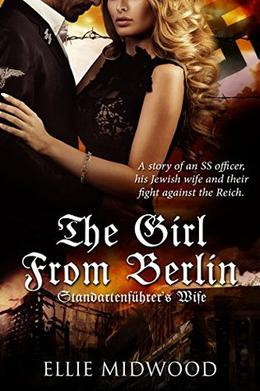 The Girl from Berlin: Standartenführer's Wife by Ellie Midwood, Melody Simmons