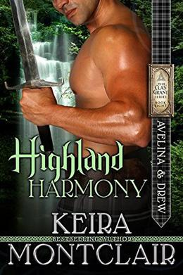 Highland Harmony: Avelina and Drew by Keira Montclair