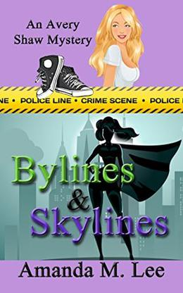 Bylines & Skylines by Amanda M. Lee