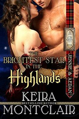 The Brightest Star in the Highlands: Jennie and Aedan by Keira Montclair