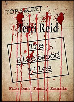 The Blackwood Files - File One: Family Secrets by Terri Reid