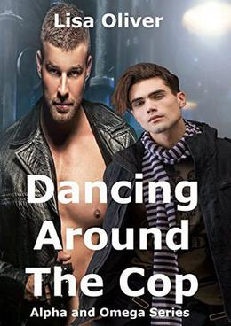 Dancing Around The Cop by Lisa Oliver