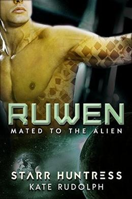 Ruwen: Mated to the Alien by Kate Rudolph, Starr Huntress