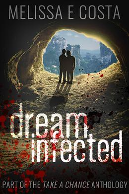 Dream Infected by Melissa E. Costa