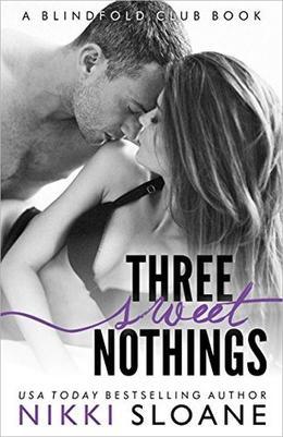 Three Sweet Nothings by Nikki Sloane