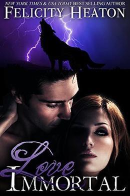 Love Immortal: A Vampire Romance Novel by Felicity Heaton