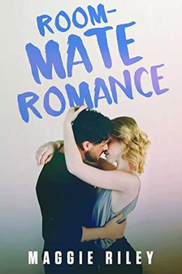 Roommate Romance by Maggie Riley